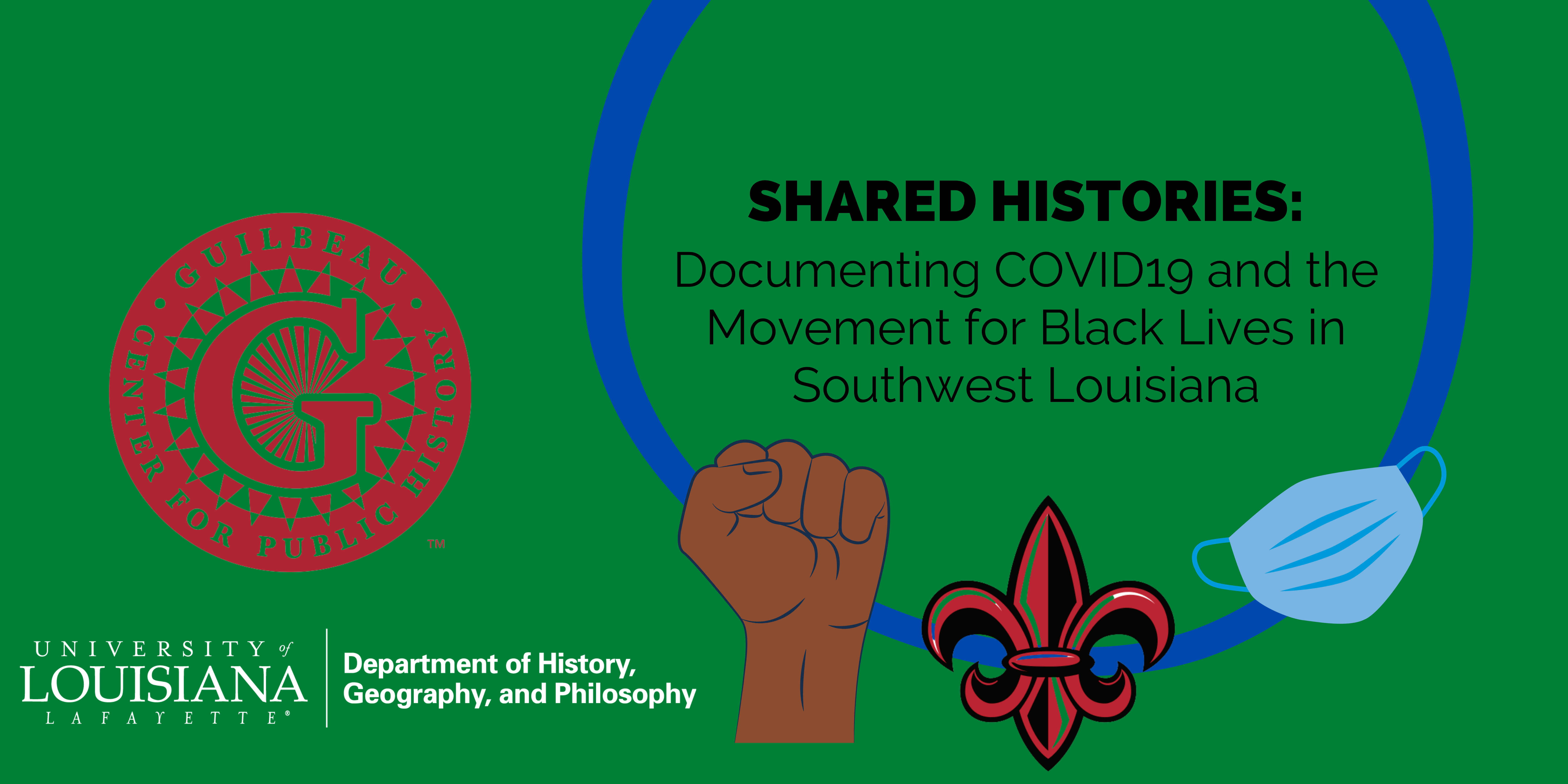 Shared Histories: Documenting Covid-19 and the Movement for Black Lives in Southwest Louisiana